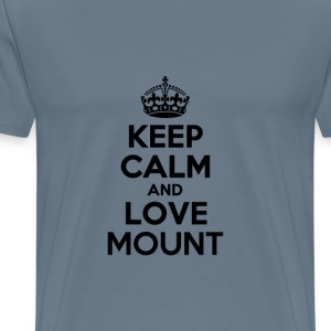 Keep calm and love mount T-Shirts - Men's Premium T-Shirt