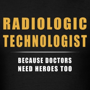 X-Ray T-Shirt - Because Doctors Need Heros Too - Men's T-Shirt