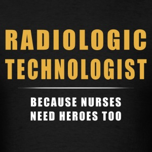 X-Ray T-Shirt - Because Nurses Need Heros Too - Men's T-Shirt
