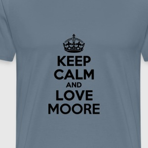 Keep calm and love moore T-Shirts - Men's Premium T-Shirt