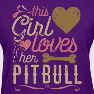 Pitbull T-Shirt - This Girl Loves Her Pitbull - Women's T-Shirt