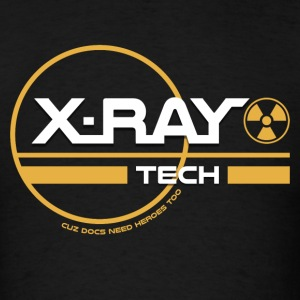 X-Ray T-Shirt - X-Ray Tech Cuz Doctors Need Heros  - Men's T-Shirt