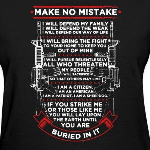 Make No Mistake Shirt - Women's T-Shirt