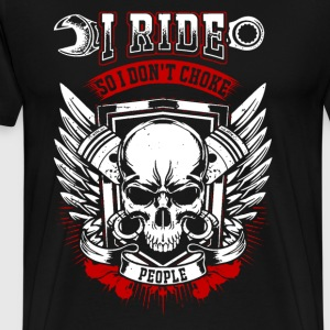 Bikers I Ride So I Don't Choke People - Men's Premium T-Shirt