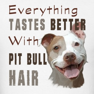 Pitbull T-Shirt - Pit Bull hair T-Shirt - Men's T-Shirt
