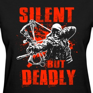 Bowhuntig T-Shirt: Silent But Deadly Shirt - Women's T-Shirt