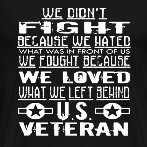 We Loved US Veteran Shirt - Men's Premium T-Shirt