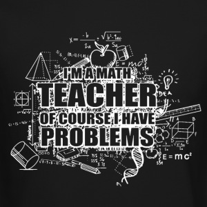 Math Teacher Problems - Crewneck Sweatshirt