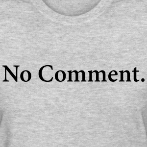 No comment T-Shirts - Women's T-Shirt