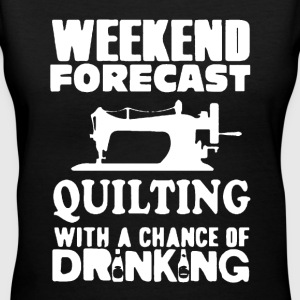 Quilting With A Chance Of Drinking - Women's V-Neck T-Shirt