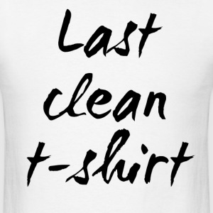 Last Clean T-shirt - Men's T-Shirt