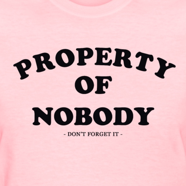 Property of Nobody - Women's T-Shirt