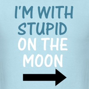 I'm With Stupid On The Moon - Men's T-Shirt