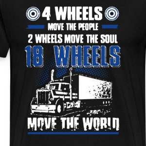 Truckers 18 Wheels Move The World - Men's Premium T-Shirt