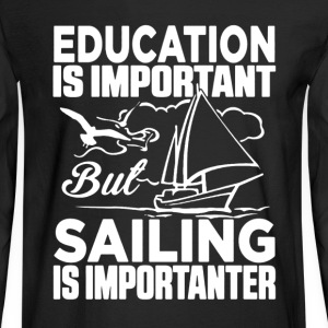 Sailing Is Importanter - Men's Long Sleeve T-Shirt