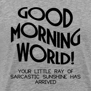 GOOD MORNING WORLD T-Shirts - Men's Premium T-Shirt