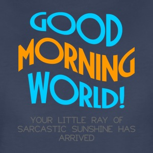 GOOD MORNING WORLD T-Shirts - Women's Premium T-Shirt