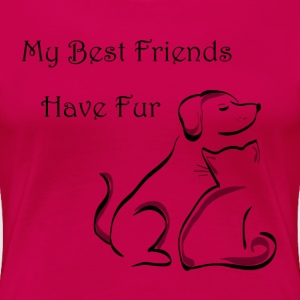 My Best Friends Have Fur - Women's Premium T-Shirt