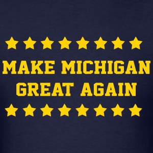 Make Michigan Great Again T-Shirts - Men's T-Shirt