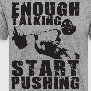 Start Pushing - Bench Press Motivation T-Shirts - Men's Premium T-Shirt