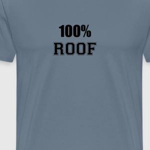 100% roof T-Shirts - Men's Premium T-Shirt