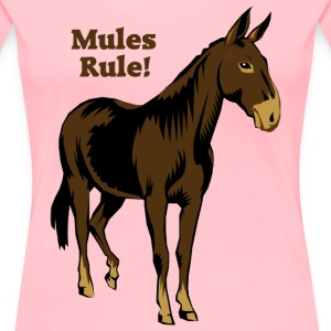 Mules Are For Life! - Women's Premium T-Shirt