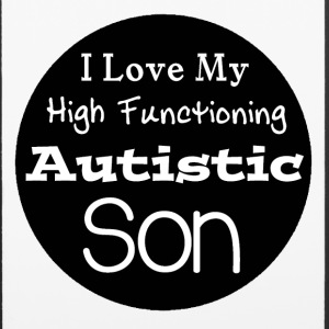 I Love High Functioning Autistic Son Phone Case - iPhone 6/6s Rubber Case