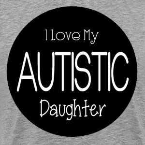 I Love Autistic Daughter Shirt - Men's Premium T-Shirt