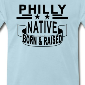 philly_native_born_and_raised - Men's Premium T-Shirt