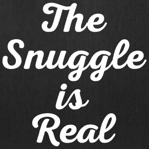 Snuggle Is Real Funny Quote Bags & backpacks - Tote Bag