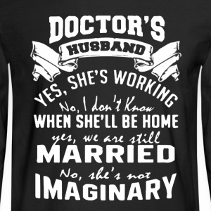 Doctor's Husband Shirt - Men's Long Sleeve T-Shirt