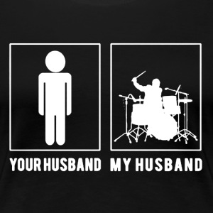 My Drummer Husband Shirt - Women's Premium T-Shirt