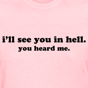 See You in Hell - Women's T-Shirt