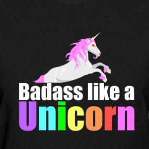 Badass Like a Unicorn F - Women's T-Shirt