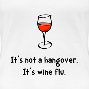 Wine Flu - Women's Premium T-Shirt