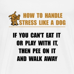 Stress Like Dog - Men's Premium T-Shirt