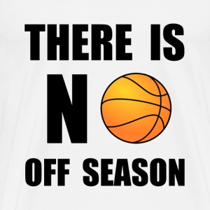 No Off Season Basketball - Men's Premium T-Shirt