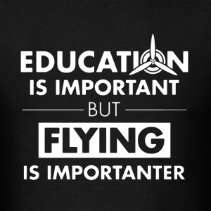 Flying is Importanter - Men's T-Shirt