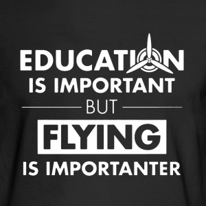 Flying is Importanter - Men's Long Sleeve T-Shirt