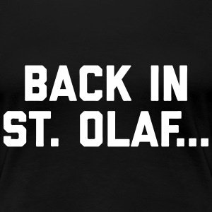 Back In St. Olaf T-Shirts - Women's Premium T-Shirt