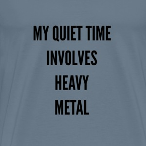 My Quiet Time Involves Heavy Metal T Shirt - Men's Premium T-Shirt