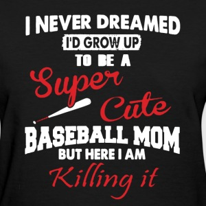 Super Cute Baseball Mom - Women's T-Shirt
