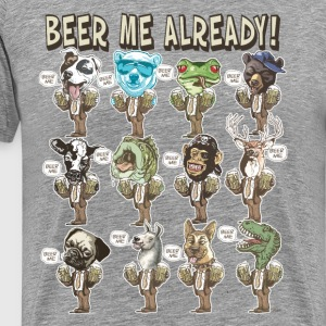 Beer Me Already Animals - Men's Premium T-Shirt