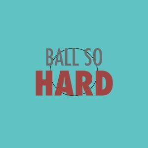 BALLSOHARD