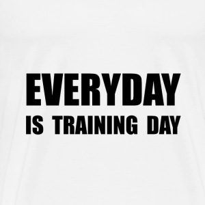 Everyday Training Day - Men's Premium T-Shirt