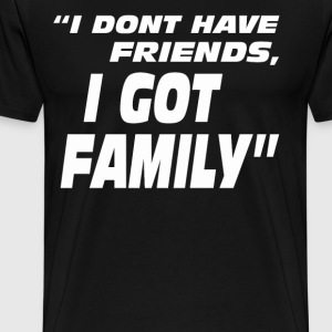 The Fast And The Furious Quote - I Got Family - Men's Premium T-Shirt