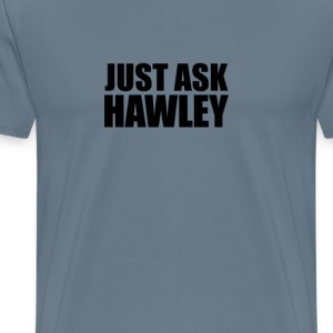 Just ask hawley T-Shirts - Men's Premium T-Shirt