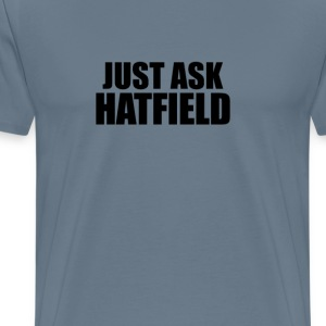 Just ask hatfield T-Shirts - Men's Premium T-Shirt