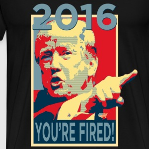 You're Fired 2016 - Mens Tee - Men's Premium T-Shirt