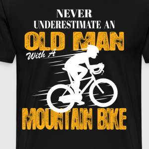 Never Underestimate An Old Man With A Mountain Bi T-Shirts - Men's Premium T-Shirt